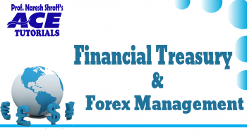 Professional : Paper 5 - Financial Treasury & Forex Mgmt. (Old Course)_Ace