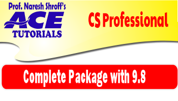 CS Professional : Complete Package : Paper 01,02,03,04,05,06,07,08 & 9.8  (New Course)_Ace